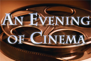 An Evening of Cinema